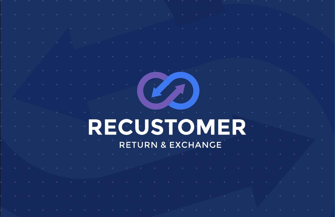 Recustomer Return & Exchange 返品を通じて、顧客をもう一度ファンにする。